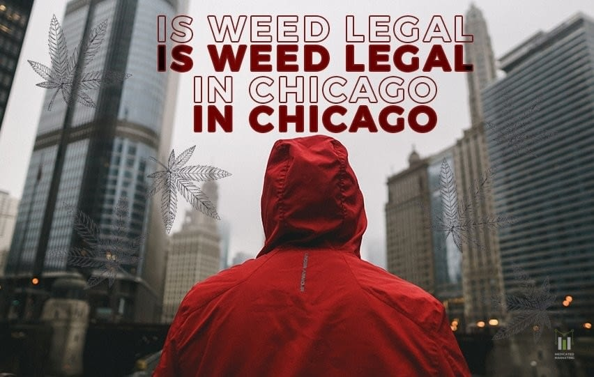 Is Weed Legal in Chicago, Illinois