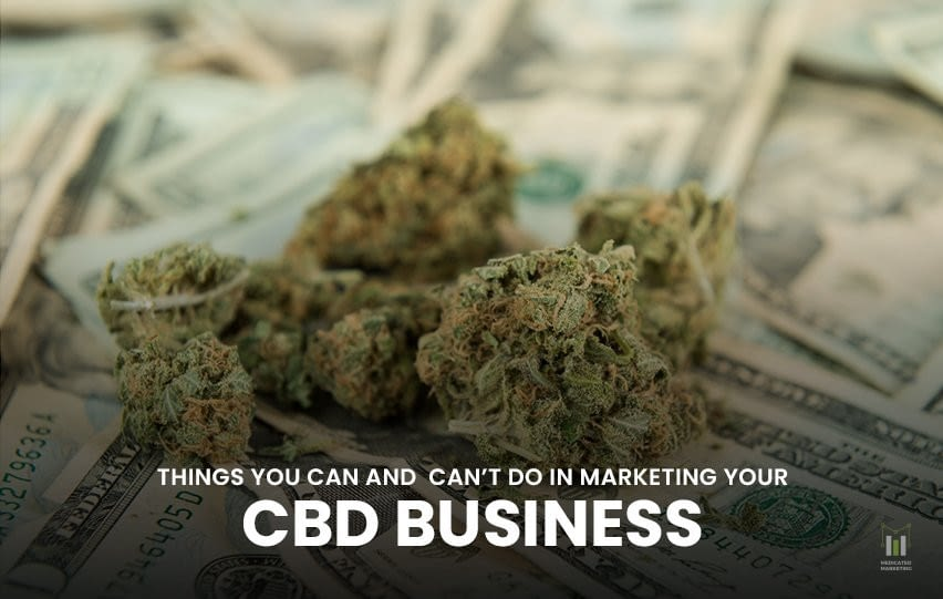 Things You Can and Can't Do in Marketing Your CBD Business