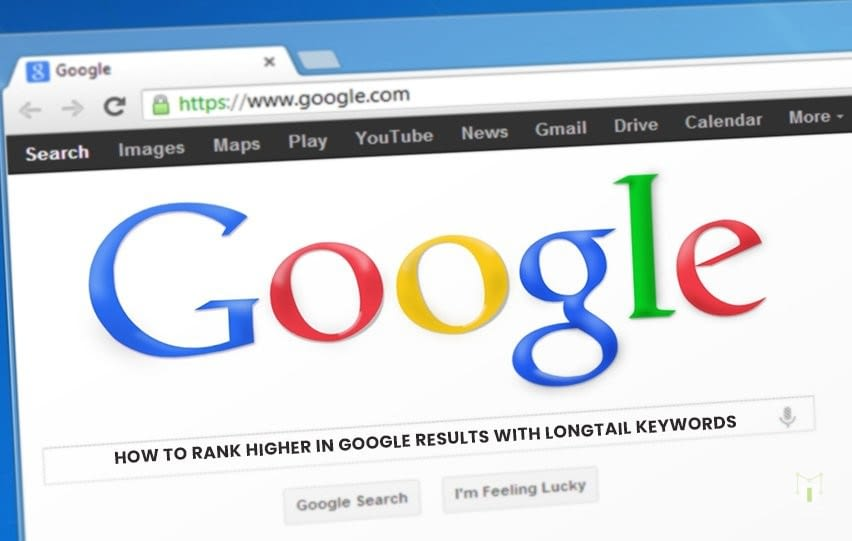 Rank Higher in Google Results with Longtail Keywords