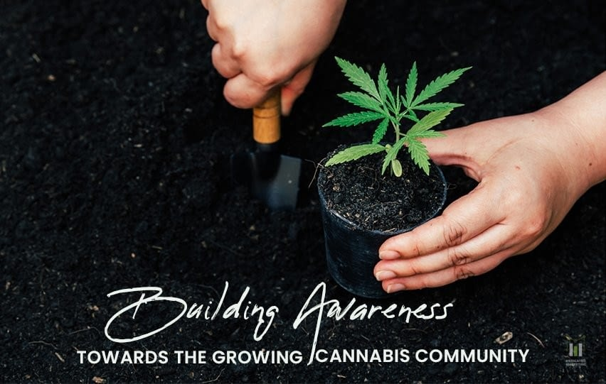 Building Awareness Towards the Growing Cannabis Community