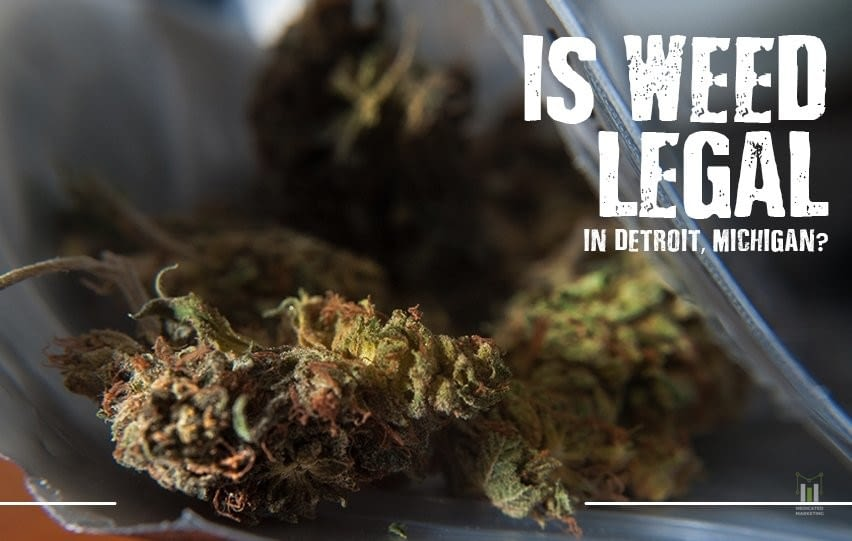 Weed Legal in Detroit, Michigan